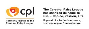 CPL, Choice, Passion, Life (formerly Cerebral Palsy League)