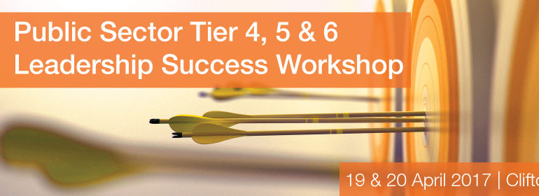 Public Sector Tier 4, 5 & 6 Leadership Success Workshop