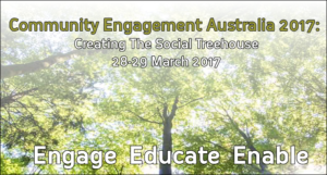 Community Engagement Australia 2017: Creating The Social Treehouse