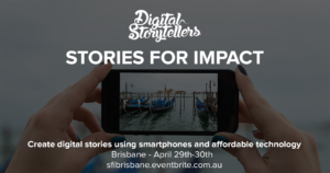 Digital Storytelling Weekend Intensive, Brisbane