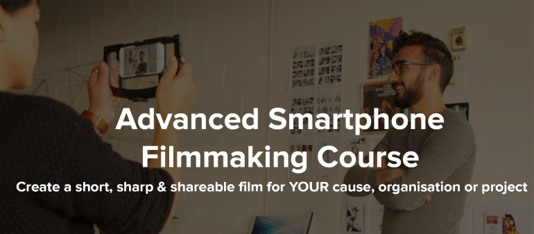 Advanced Smartphone Filmmaking Course