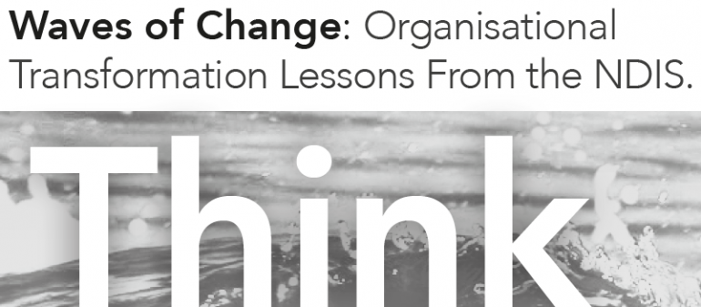ThinkTank: Organisational Transformation Lessons from the NDIS