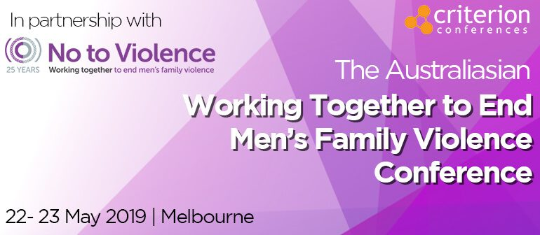 Working Together to End Men's Family Violence Conference