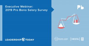2019 Pro Bono Salary Survey: How Leaders Turn Stressed Into Strong