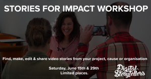 Workshop: Find, make, edit & share impact stories through video